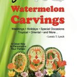 NATIONAL WATERMELON PRIZE #3: WATERMELON CARVING BOOK