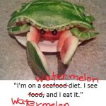 QUOTEABLE WATERMELON: THE PERFECT DIET