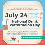 GET READY FOR NATIONAL DRINK WATERMELON DAY!
