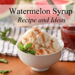 watermelon-syrup-recipes-and-ideas